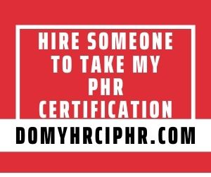 Hire Someone To Take My PHR Certification