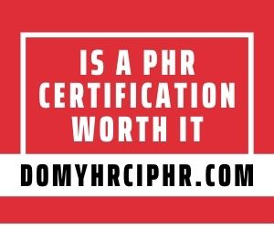 Is A PHR Certification Worth It